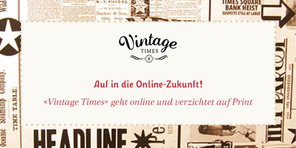 «Vintage Times»: Auf in die Online-Zukunft!